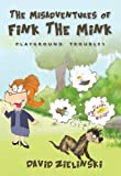 img - for The Misadventures of Fink The Mink: Playground Troubles book / textbook / text book