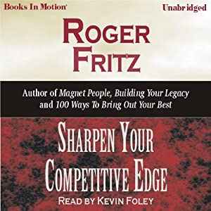 Sharpen Your Competitive Edge | [Roger Fritz]
