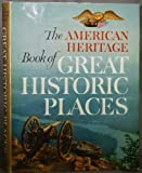 The American heritage book of great historic places, (0070344132) by Ketchum, Richard M