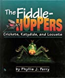 The Fiddlehoppers: Crickets, Katydids, and Locusts (First Books--Animals)
