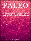 img - for 50 Paleo Holiday Baking Cookbook: Dive into the Holiday Spirit with Delectable Goodness book / textbook / text book