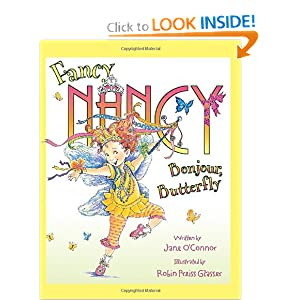 Amazon.com: Fancy Nancy: Bonjour, Butterfly (9780061235887): Jane O'Connor, Robin Preiss-Glasser: Books