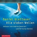 Alle sieben Wellen | Daniel Glattauer