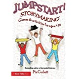 Jumpstart! Storymaking: Games and Activities for Ages 7-12by Pie Corbett