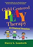 Play Therapy Child Centered Play Therapy: A Clinical Session