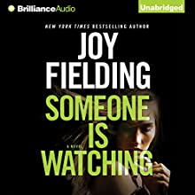 Someone Is Watching (       UNABRIDGED) by Joy Fielding Narrated by Christina Traister