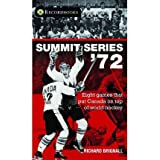 { SUMMIT SERIES '72: EIGHT GAMES THAT PUT CANADA ON TOP OF WORLD HOCKEY } By Brignall, Richard ( Author ) [ Sep...