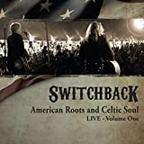American Roots & Celtic Soul Live One by Switchback (2013-10-01)