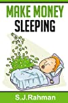 Make Money Sleeping!: Money Never Sle...