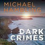 Dark Crimes: DCI Sophie Allen, Book 1 | Michael Hambling