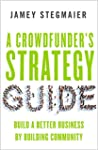 A Crowdfunder's Strategy Guide: Build...
