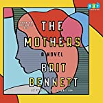 The Mothers: A Novel | Brit Bennett