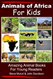 img - for Animals of Africa For Kids Amazing Animal Books for Young Readers book / textbook / text book