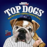 img - for Sports Illustrated Kids Top Dogs: Babe Ruff and the Legendary Canines of Sports book / textbook / text book