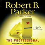 The Professional: A Spenser Novel (       UNABRIDGED) by Robert B. Parker Narrated by Joe Mantegna