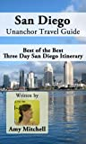 img - for San Diego Unanchor Travel Guide - Best of the Best Three Day San Diego Itinerary book / textbook / text book