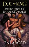 Living Enlarged (The Chronicles of Enhanced Males Book 1)