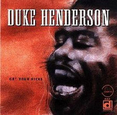Get Your Kicks by Duke Henderson