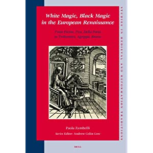 White Magic, Black Magic in the European Renaissance (Studies in Medieval and Reformation Traditions)