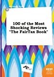 img - for 100 of the Most Shocking Reviews the Fairtax Book book / textbook / text book