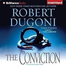 The Conviction: David Sloane, Book 5 (       UNABRIDGED) by Robert Dugoni Narrated by Dan John Miller