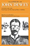 The Early Works of John Dewey, Volume 4, 1882 - 1898: Early Essays and The Study of Ethics, A Syllab (0809327945) by John Dewey