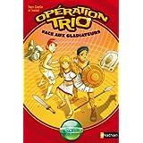 Opération trio, Tome 1 : Face aux gladiateurs