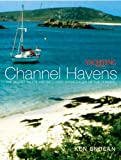 Channel Havens: Secret Inlets And Secluded Anchorages of the Channel