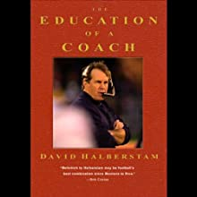 Education of a Coach (       UNABRIDGED) by David Halberstam Narrated by Tom Stechschulte