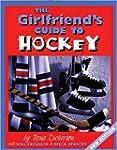 Girlfriend's Guide to Hockey (The Gir...