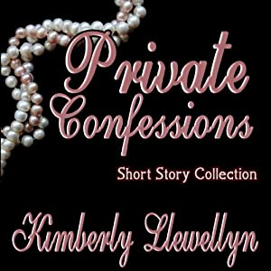 Private Confessions, Volume 1 | [Kimberly Llewellyn, Kathy Carmichael]