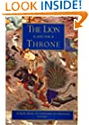 The Lion and the Throne: Stories from the Shahnameh of Ferdowsi, Vol. 1