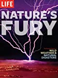 Nature's Fury: The Illustrated History of Wild Weather &amp; Natural Disasters