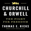 Churchill and Orwell: The Fight for Freedom Hörbuch von Thomas E. Ricks Gesprochen von: James Lurie