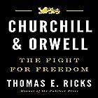 Churchill and Orwell: The Fight for Freedom Hörbuch von Thomas E. Ricks Gesprochen von: James Lurie