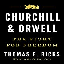 Churchill and Orwell: The Fight for Freedom | Livre audio Auteur(s) : Thomas E. Ricks Narrateur(s) : James Lurie
