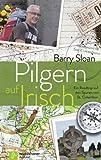 Pilgern auf Irisch - Ein Roadtrip auf den Spuren von St. Columban