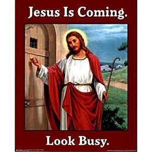 Jesus Is Coming (Look Busy) Art Poster Print, (16x20)