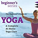 The Beginner's Guide to Yoga  by Shiva Rea Narrated by Shiva Rea