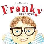 Franky Four-Eyes   Lyn Marinello