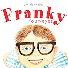 Franky Four-Eyes (       UNABRIDGED) by Lyn Marinello Narrated by Melissa Madole