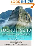 Machu Picchu: The History and Mystery...