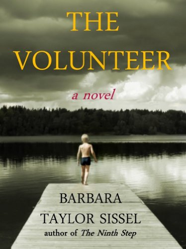Best Selling Kindle Author Barbara Taylor Sissel's Psychological Thriller The Volunteer – Over 20 Rave Reviews & Now Just $2.99 or Free via Kindle Lending Library