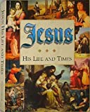 Jesus: His life and times (0785328238) by Don Blosser, PH.D.