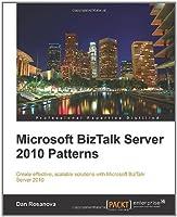 Microsoft BizTalk Server 2010 Patterns Front Cover