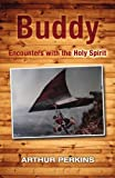 Buddy: Encounters with the Holy Spirit