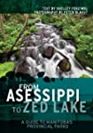 From Asessippi to Zed Lake: A Guide t...