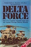 Delta Force: United States Counter Terrorist Unit and the Iranian Hostage Rescue Mission (0853686238) by Beckwith, Charlie A.