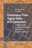 Continuous-Time Sigma-Delta A/D Conversion: Fundamentals, Performance Limits and Robust Implementations (Springer Series in Advanced Microelectronics)