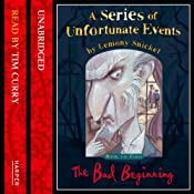 The Bad Beginning: A Series of Unfortunate Events, Book 1 | [Lemony Snicket]